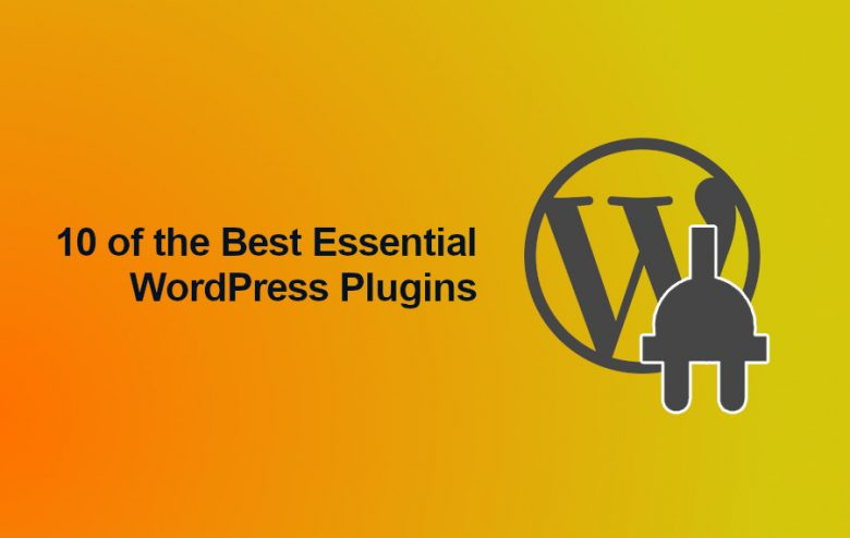 10 of the Best Essential WordPress Plugins