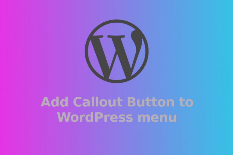 How to Add a Callout Button to WordPress Menu