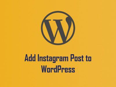 How to Add Instagram a Post to WordPress