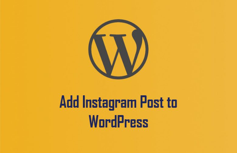 How to Add Instagram a Post to WordPress