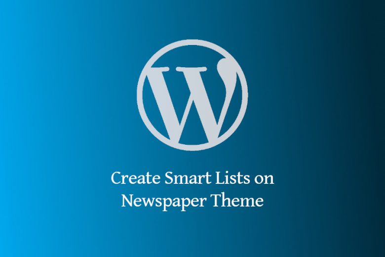 How to Create a Smart List on Newspaper Theme